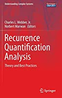 Recurrence Quantification Analysis: Theory and Best Practices (Understanding Complex Systems)