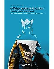 O reino medieval de Galicia: Crónica dunha desmemoria