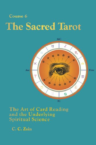 CS06 The Sacred Tarot: The Art of Card Reading and the Underlying Spiritual Science (Brotherhood of Light Lessons Book 6) (English Edition)