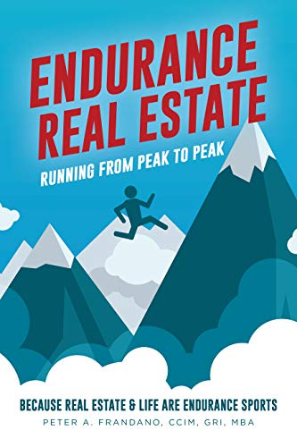 Endurance Real Estate: Running from Peak to Peak...Because Real Estate & Life are Endurance Sports (English Edition)