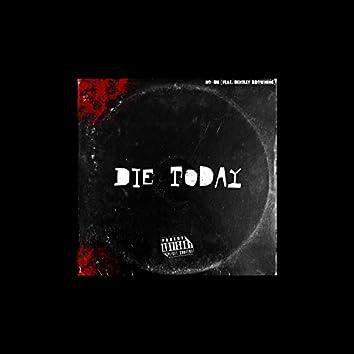 Die Today (feat. Bentley Browning)