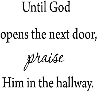 Until God Opens The Next Door, Praise Him in The Hallway Wall Decal Inspirational Quote VWAQ-1750 (20