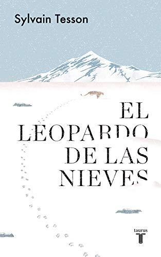 El leopardo de las nieves de Sylvain Tesson
