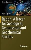 Radon: A Tracer for Geological, Geophysical and Geochemical Studies (Springer Geochemistry)