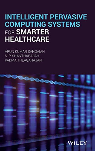 Intelligent Pervasive Computing Systems for Smarter Healthcare ~ TOP Books