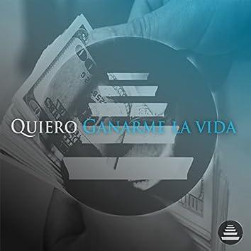 Quiero Ganarme la Vida (feat. KMD Label, La Cofradía)