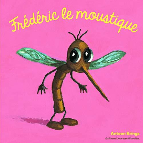 Les Drôles de Petites Bêtes - Frederic le Moustique - Dès 3 ans