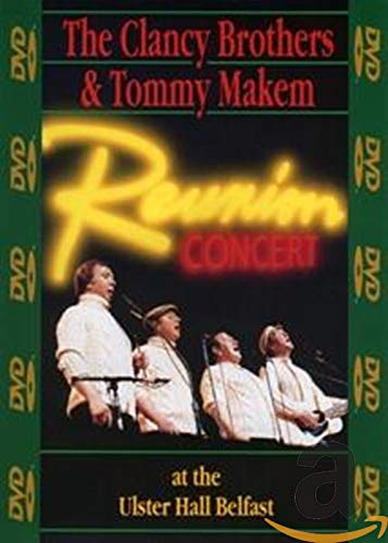 Price comparison product image The Clancy Brothers & Tommy Makem: Reunion Concert at the Ulster Hall Belfast