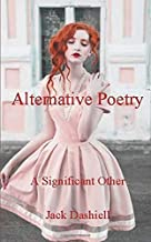 ALTERNATIVE POETRY: A Significant Other