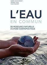L'eau en commun: De ressource naturelle à chose cosmopolitique (French Edition)