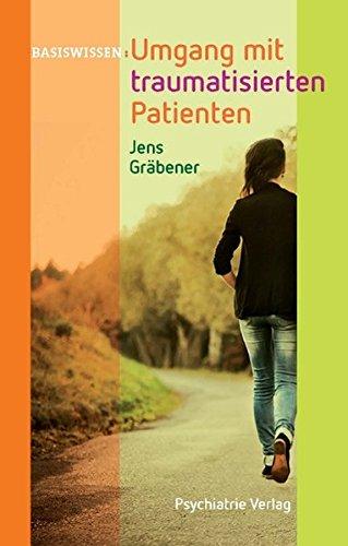 Umgang mit traumatisierten Patienten (Basiswissen)