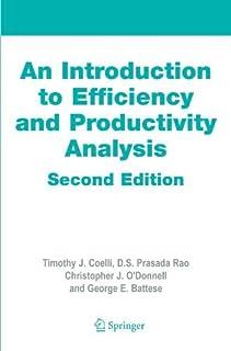 An Introduction to Efficiency and Productivity Analysis by Timothy J. Coelli Dodla Sai Prasada Rao Christopher J. O'Donnel...