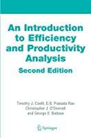 An Introduction to Efficiency and Productivity Analysis by Timothy J. Coelli Dodla Sai Prasada Rao Christopher J. O'Donnell George Edward Battese(2005-08-25)