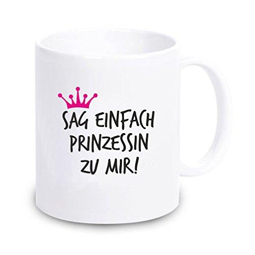 4you Design Tasse Sag einfach Prinzessin zu Mir! - Kaffeebecher Geschirr Geschenkidee für sie/Frau/Freundin/Mädchen Geschenk Geburtstagsgeschenk ausgefallen originell Prinzessin