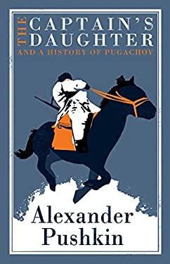 The Captain's Daughter and A History of Pugachov (Alma Classics)