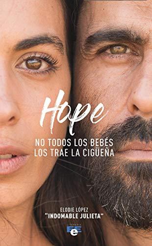 Hope: No todos los bebés los trae la cigüeña eBook: López, Elodie, Eee Literaria: Amazon.es: Tienda Kindle