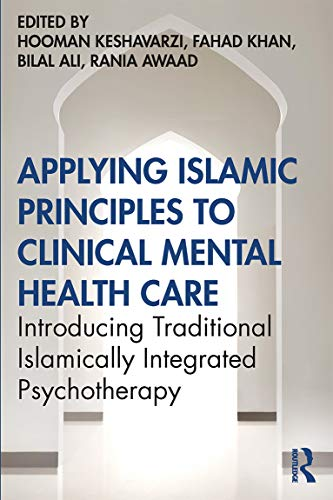 Compare Textbook Prices for Applying Islamic Principles to Clinical Mental Health Care 1 Edition ISBN 9780367488864 by Keshavarzi, Hooman
