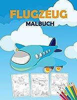 Flugzeug Malbuch: Ein Flugzeug-Malbuch fuer Kleinkinder, Vorschulkinder und Kinder jeden Alters, mit 40+ schoenen Ausmal-Seiten von Flugzeugen, Kampfjets und vielem mehr