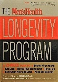 The Men'sHealth Longevity Program: A 12-Week Plan for Bolster Your Health, Get Lean, Boost Your Brainpower, Power Up, Feel Great Now and Later and Keep the Sex Hot