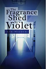 The Fragrance Shed by a Violet Paperback
