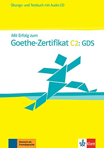 Mit Erfolg zum Goethe-Zertifikat C2: GDS: Ãœbungs- und Testbuch + Audio-CD (ALL NIVEAU ADULTE TVA 5,5{e3a2d3776bf115fdfb6770eee79eeb5404fb68afe12531da4190769f4419c16f})