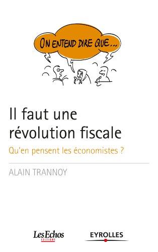 On entend dire que... Il faut une révolution fiscale: Qu'en pensent les économistes ?