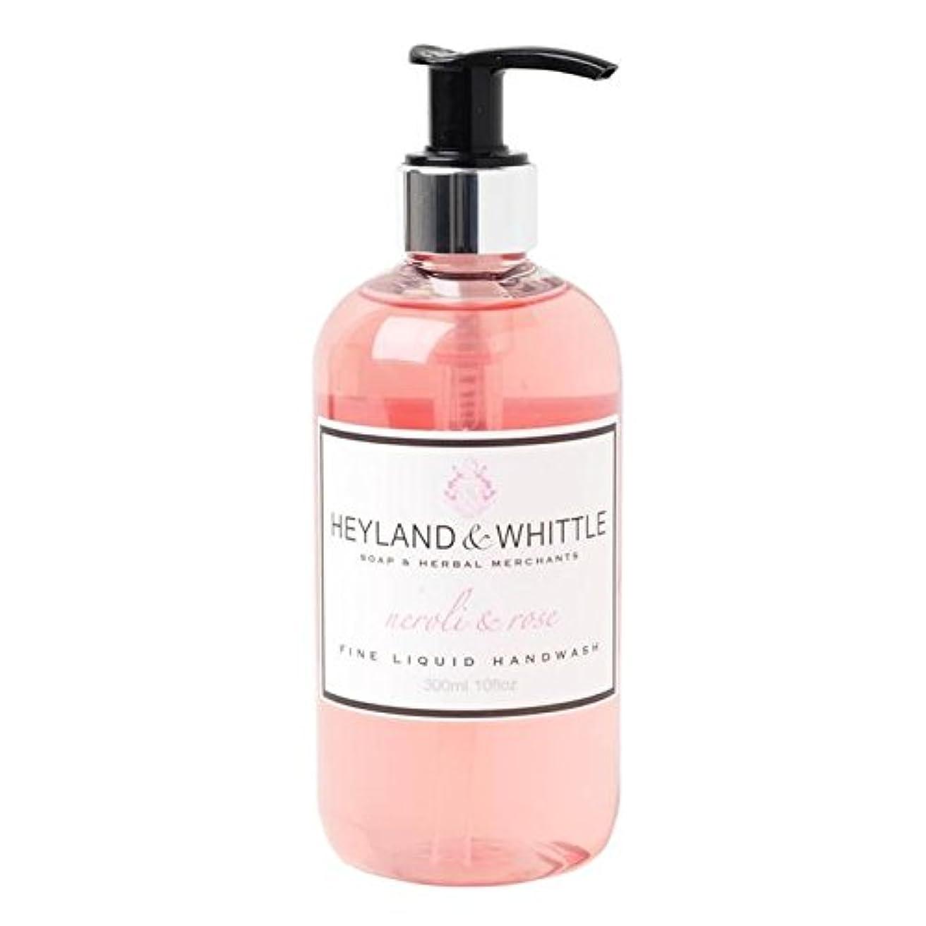 知らせる尾ペットHeyland & Whittle Neroli & Rose Handwash 300ml (Pack of 6) - &削るネロリ&手洗いの300ミリリットルをバラ x6 [並行輸入品]