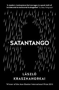 Satantango by [Laszlo Krasznahorkai, George Szirtes, Ottilie Mulzet]