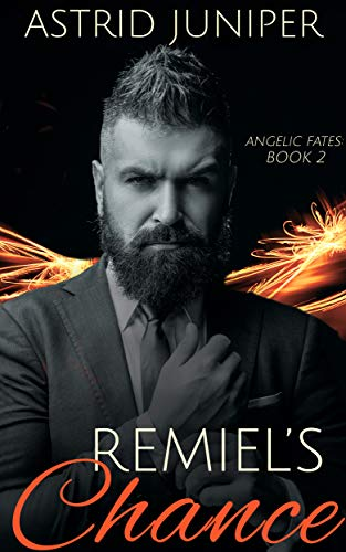 Remiel's Chance: Angelic Fates: Book 2 (Engli