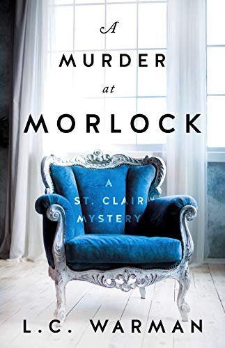 A Murder at Morlock: A St. Clair Mystery by [L.C. Warman]