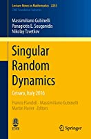 Singular Random Dynamics: Cetraro, Italy 2016 (Lecture Notes in Mathematics)