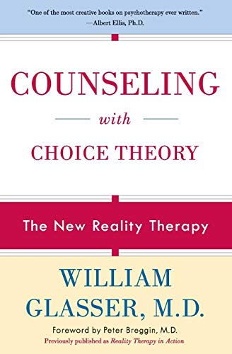 Counseling with Choice Theory