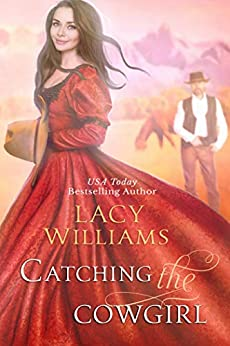 Catching the Cowgirl: Wyoming Legacy (Wind River Hearts Book 12) by [Lacy Williams]