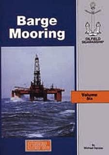 The Oilfield Seamanship Series: Volume 6 Barge Mooring (The Oilfield Seamanship Series)