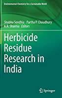 Herbicide Residue Research in India (Environmental Chemistry for a Sustainable World (12))