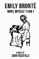 Emily Brontë: More Myself Than I