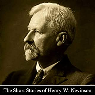The Short Stories of Henry W. Nevison                   By:                                                                                                                                 Henry W. Nevison                               Narrated by:                                                                                                                                 Richard Mitchley,                                                                                        Jake Urry                      Length: 1 hr and 27 mins     Not rated yet     Overall 0.0