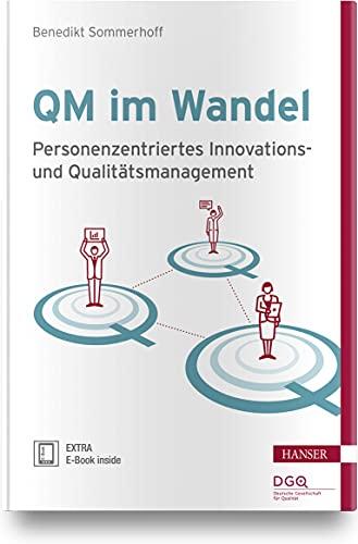 QM im Wandel: Personenzentriertes Innovations- und Qualitätsmanagement