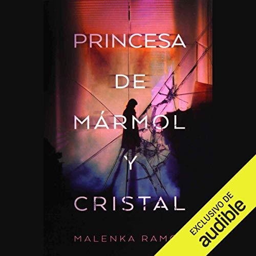 La Princesa de Marmol y Cristal [The Princess of Marble and Crystal] Titelbild