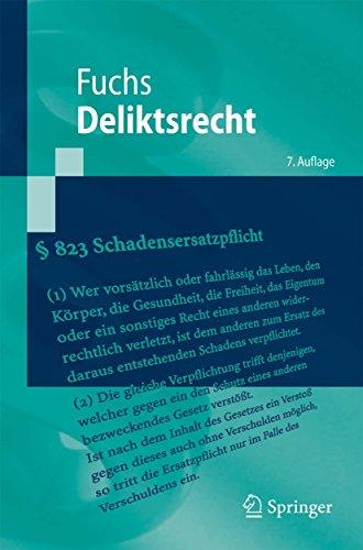 Deliktsrecht: Eine nach Anspruchsgrundlagen geordnete Darstellung des Rechts der unerlaubten Handlungen und der Gefährdungshaftung (Springer-Lehrbuch)