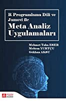 R Programlama Dili ve Jamovi ile Meta Analiz Uygulamalari
