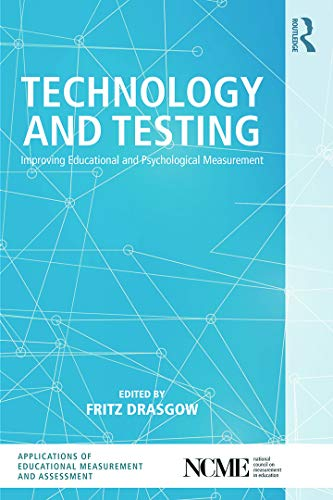Compare Textbook Prices for Technology and Testing: Improving Educational and Psychological Measurement The Ncme Applications of Educational Measurement and Assessment Book Series 1 Edition ISBN 9780415717168 by Drasgow, Fritz