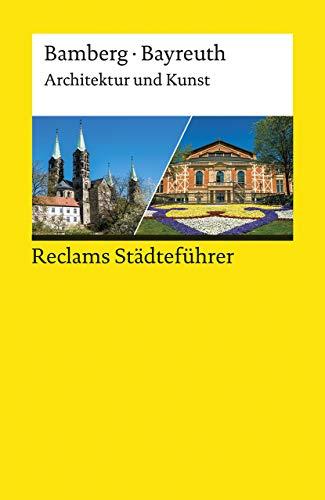 Reclams Städteführer Bamberg/Bayreuth: Architektur und Kunst (Reclams Universal-Bibliothek)