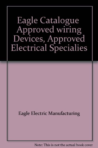 Eagle Catalogue  Approved wiring Devices, Approved Electrical Specialies