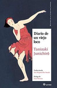 DIARIO DE UN VIEJO LOCO par Junichirô Tanizaki