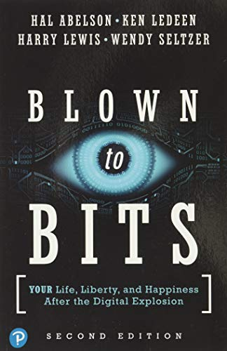 Abelson, H: Blown to Bits: Your Life, Liberty, and Happiness After the Digital Explosion