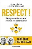 Respect ! Des patrons inspirants pour un monde meilleur