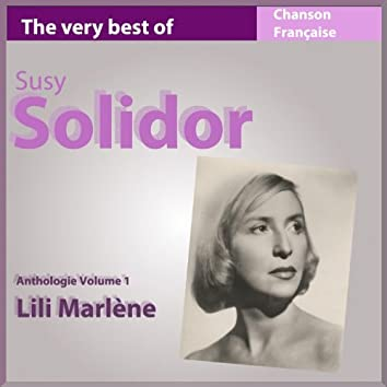 The Very Best of Suzy Solidor: Lili Marlène (Anthologie, vol. 1)