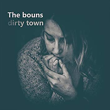 Dirty Town