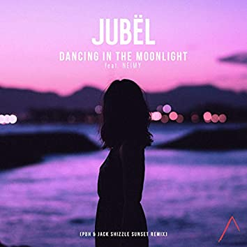 Dancing In The Moonlight (feat. NEIMY) [PBH & Jack Sunset Remix Radio Edit]